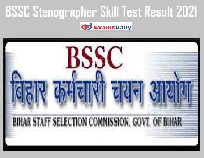 BSSC Stenographer Skill Test Result 2021 Out – 100+ Candidates Qualified Check Your Roll No Here!!!
