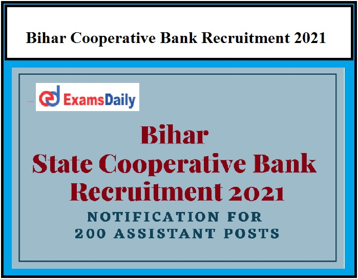 Bihar Cooperative Bank Recruitment 2021 – Registration Closes on 26 March Salary Rs.31540 per month!!!