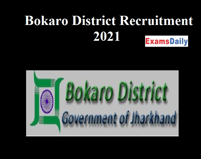 Bokaro District Recruitment 2021 Out!!! Jr. Engineer & Other Posts, 60+ Vacancies