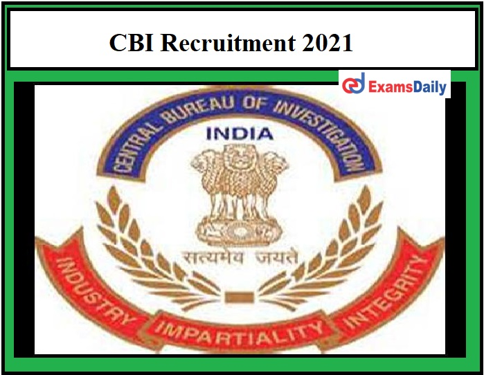 CBI Notification 2021 – Registration Date Ends Soon for Consultant Vacancies Graduate can apply!!!