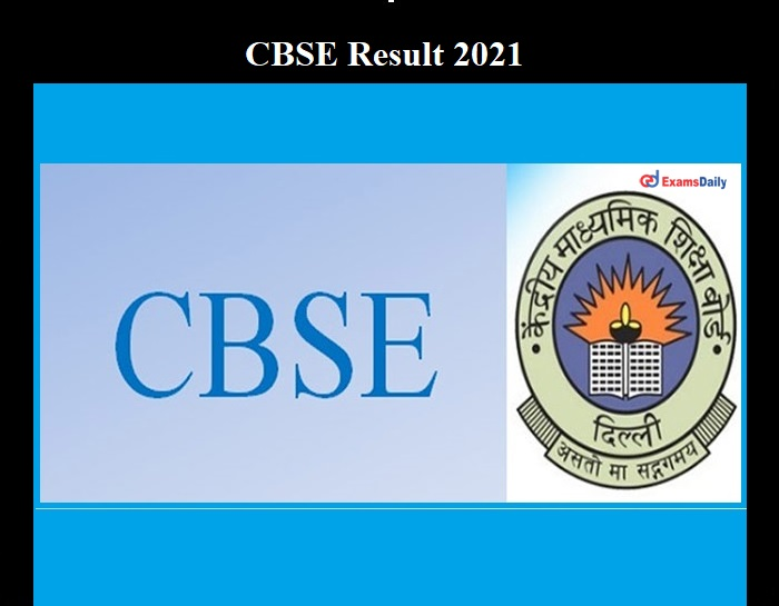 CBSE Result 2021 OUT