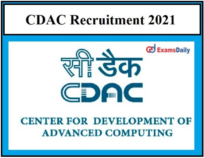 CDAC Recruitment 2021 – Last Date to Apply Don't Miss It!!!