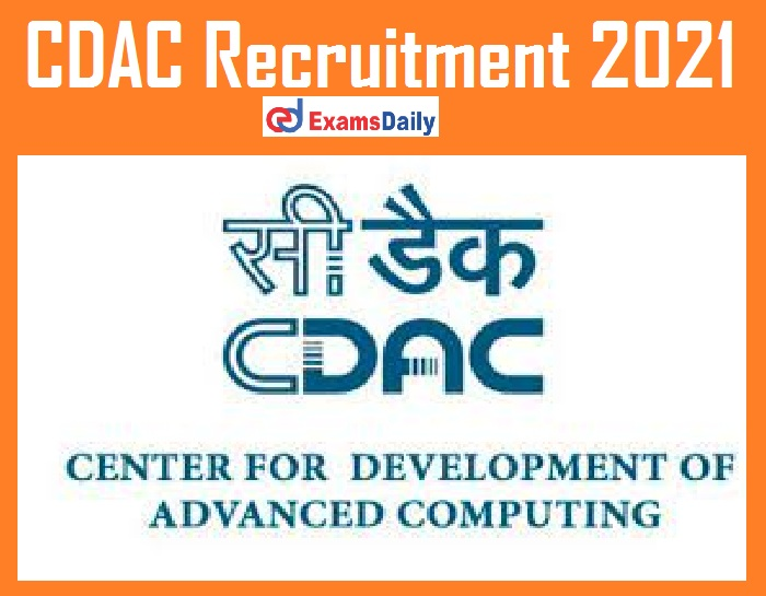 CDAC Recruitment 2021 Apply Online – Salary Rs. 64, 000- PM Just Now Released!!!