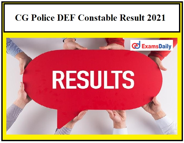 CG Police DEF Constable Result 2021 OUT – Download Chhattisgarh Police Result