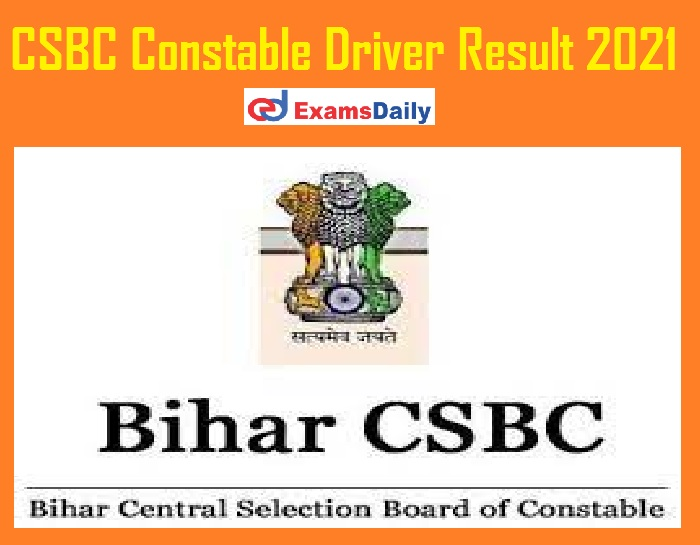 CSBC Constable Driver Result 2021 Out – Download Selection List for DET @ csbc.bih.nic.in!!!