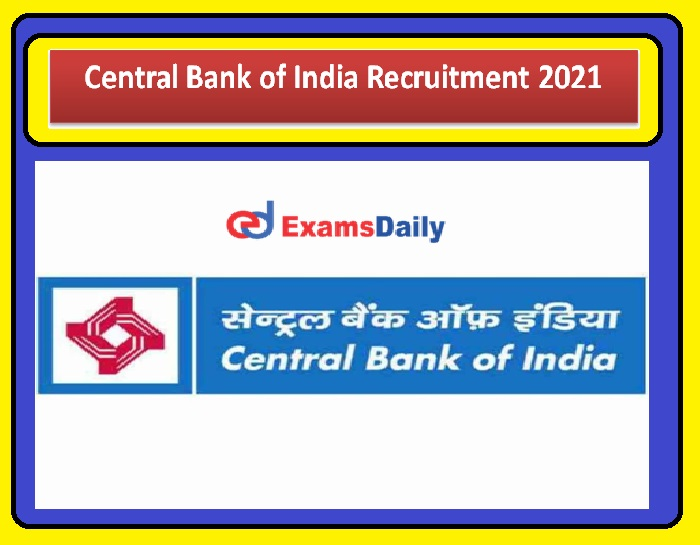 Central Bank of India Recruitment 2021 Application Last Date – Salary to Rs. 25, 000 Per Month Apply Soon