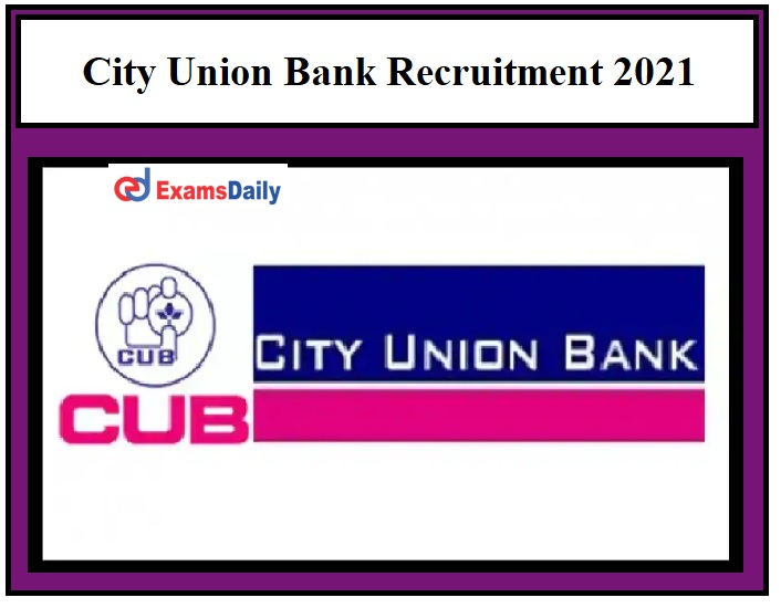 City Union Bank Recruitment 2021 OUT - B.E. B.Tech can apply online Here!!!