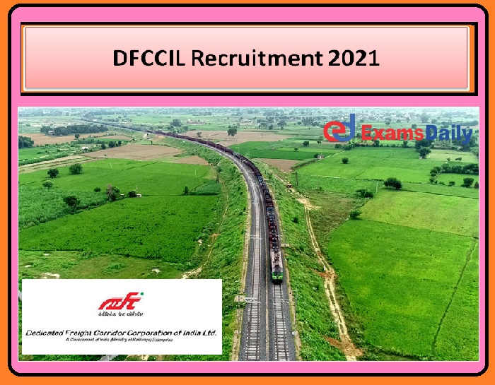 DFCCIL Recruitment 2021 Released –Deputy Chief Project Manager Project Manager Post Download Notification!