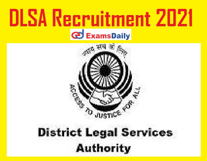 DLSA Recruitment 2021 Out – Apply for 150 PLV Vacancies @ districts.ecourts.gov.in!!!