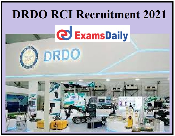 DRDO RCI Recruitment 2021 Released - BE BTech Can Apply