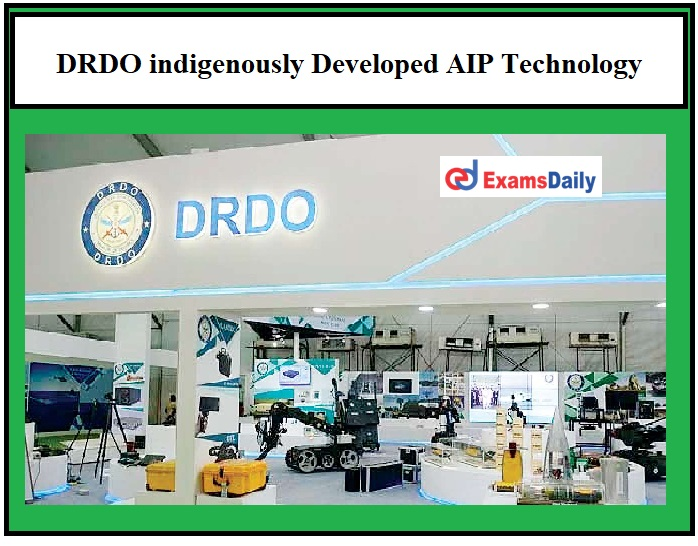 DRDO indigenously Developed AIP Technology under Atma Nirbhar Bharat campaign!!!