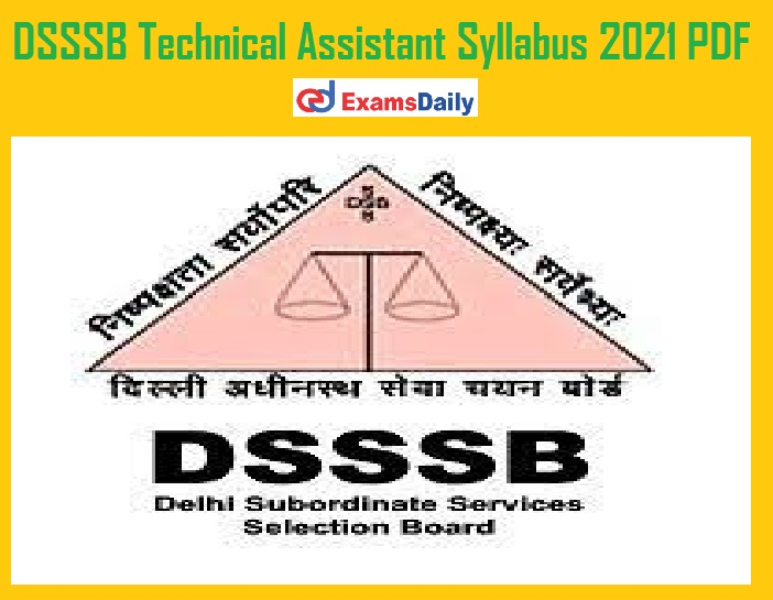 DSSSB Technical Assistant Syllabus 2021 PDF – Download Tire I & Tire II Exam Pattern for AE, JE & Others!!!