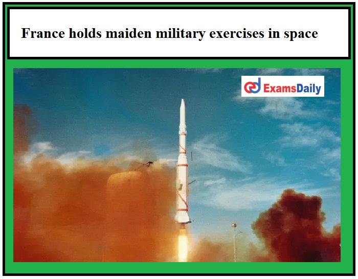 France holds maiden military exercises in space!!!