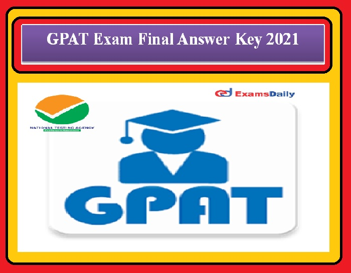 GPAT Exam Final Answer Key 2021 OUT – Check your Score Download Now