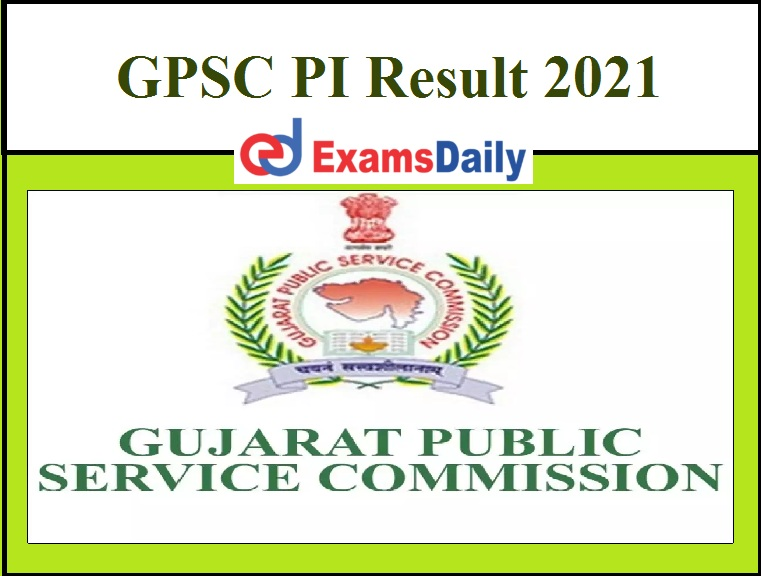 GPSC PI Result 2021 OUT - Download Merit List, Marks, PET Date Here !!!