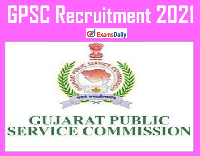 GPSC Recruitment 2021 Notification Out – Apply Online for DySO & Other Vacancies!!!