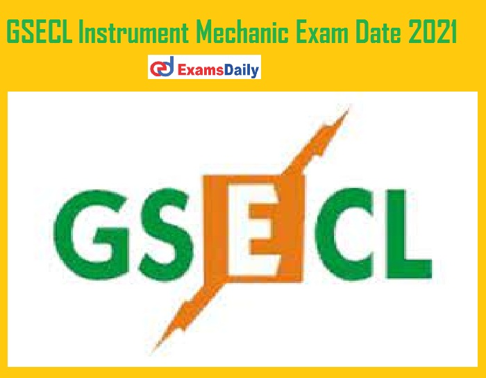 GSECL Instrument Mechanic Exam Date 2021 Out – Check Admit Card Details for Lab Tester & Nurse!!!