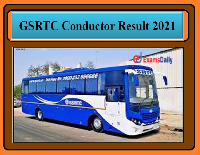 GSRTC Conductor Result 2021 OUT – Download Provisional Merit List Now