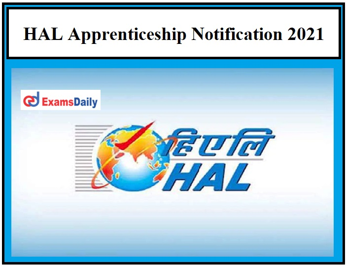 HAL Apprenticeship Notification 2021 OUT – Just Now Released Download Application Form Here!!!