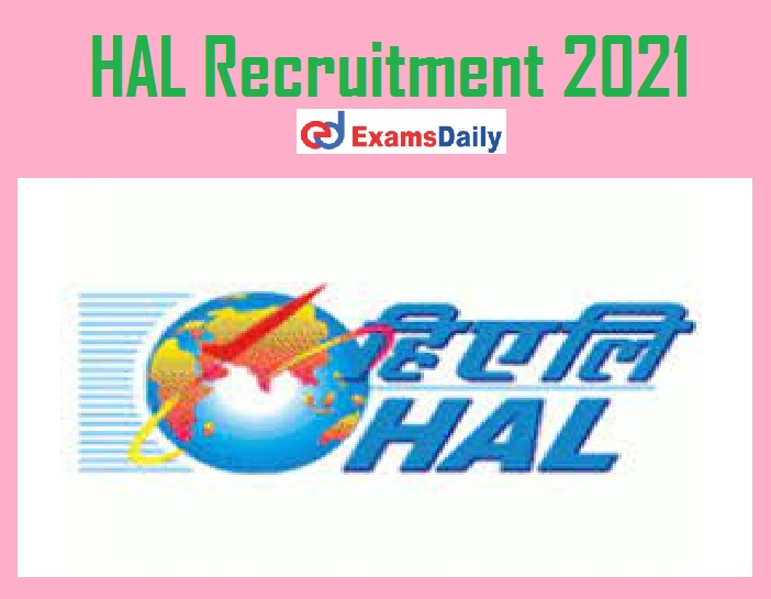 HAL Recruitment 2021 Application Form – Salary up to Rs.95, 000- PM Interview Only!!!