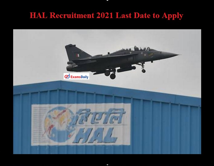 HAL Recruitment 2021 Last date to Apply for Diploma Apprentices Vacancies