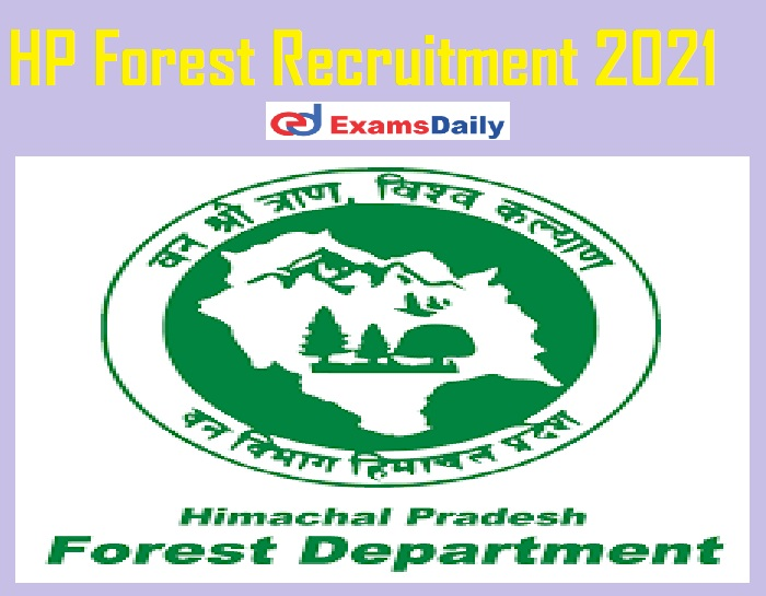 HP Forest Recruitment 2021 Out – Apply for HPFS Officer Vacancies @ hpforest.nic.in!!!