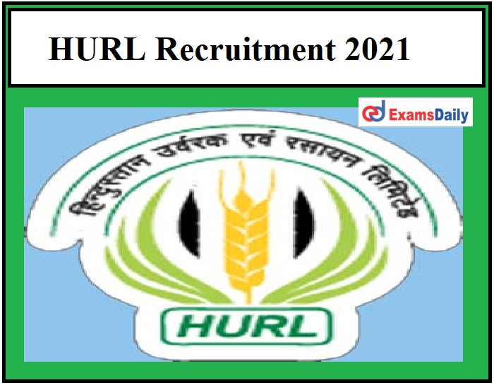 HURL Recruitment 2021 OUT – 150+ Engineer & Other Vacancies B.E B.Tech can Apply!!!