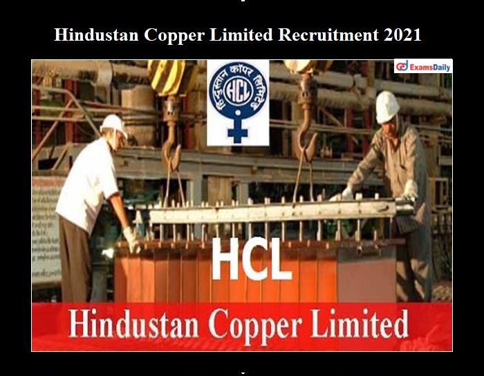 Hindustan Copper Limited Recruitment 2021 OUT