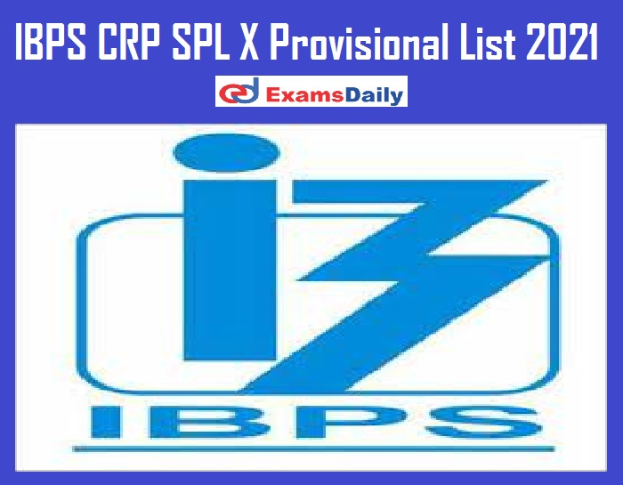 IBPS CRP SPL X Provisional List 2021 (Released Soon) – Check Officer Scale 1 Allotment @ ibps.in!!!