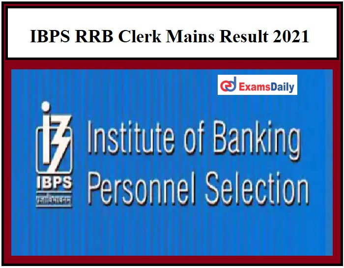 IBPS RRB Clerk Mains Result 2021 – Know How to Download Office Assistant Result