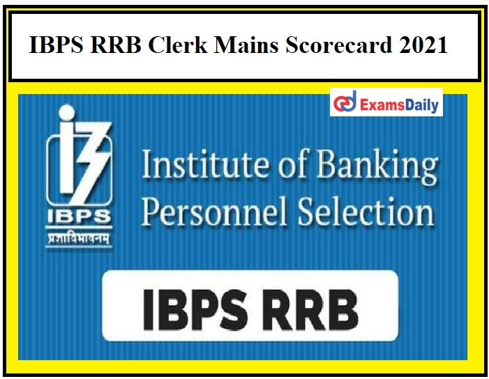 IBPS RRB Clerk Mains Scorecard 2021 – Check Office Assistant Cut off Details Here!!!