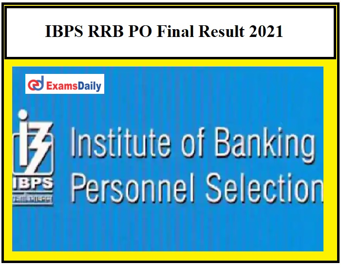 IBPS RRB PO Final Result 2021 OUT – Download Officer Scale 1 Mains & Interview Combined Result