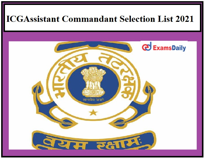 ICG releases Assistant Commandant Result 2021 – Download Selection List for FSB Here!!!