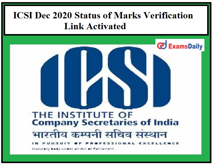 ICSI CS Executive Dec 2020 Status of Marks Verification Link Activated – Direct Link Available for Professional & Foundation Exam!!!