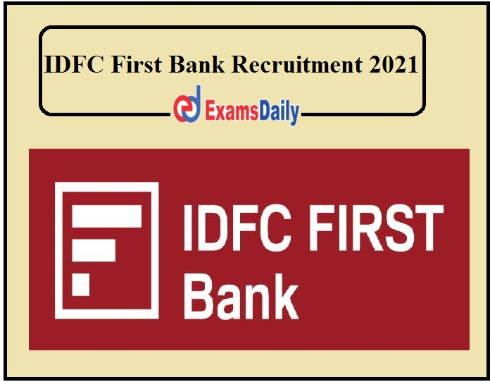 IDFC First Bank Recruitment 2021....