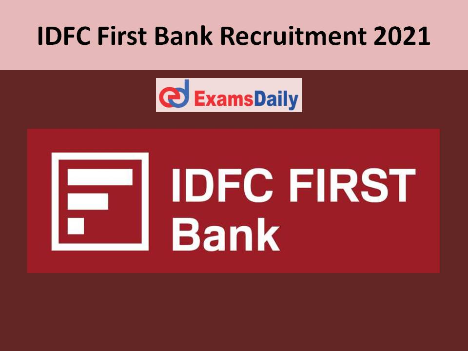 IDFC First Bank Recruitment 2021