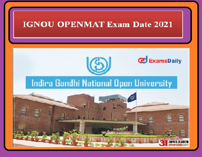 IGNOU OPENMAT Exam Date 2021 Released – MBA Entrance Test Check Details