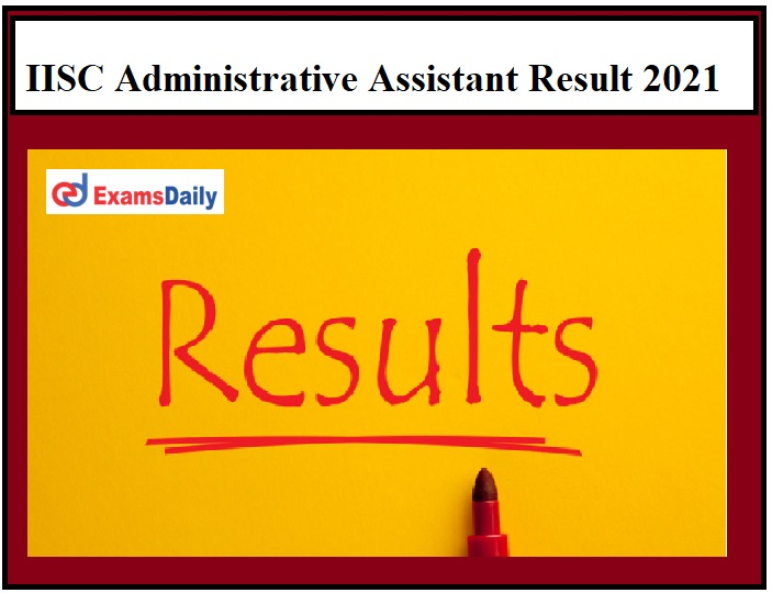 IISC Administrative Assistant Result 2021 OUT - Download Selection List