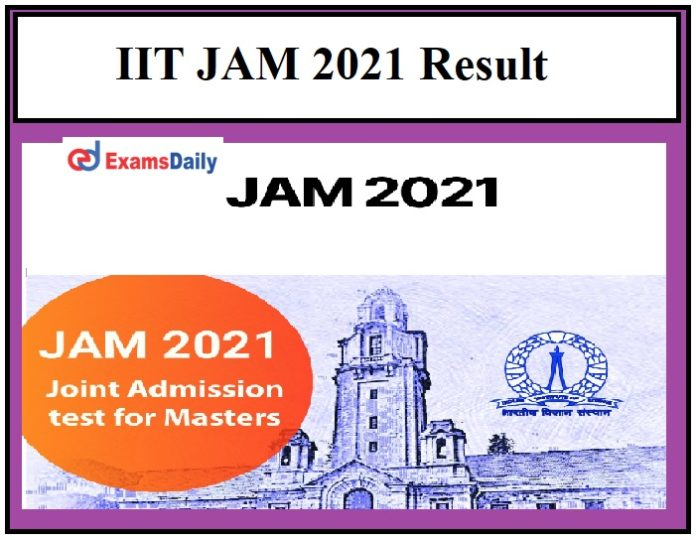 IIT JAM 2021 Result Date OUT – Know Steps to Download Here!!!