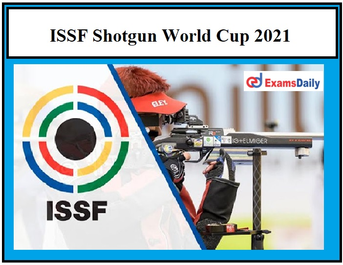 ISSF Shotgun World Cup 2021 Concludes, India Wins Silver & Bronze Medals!!!