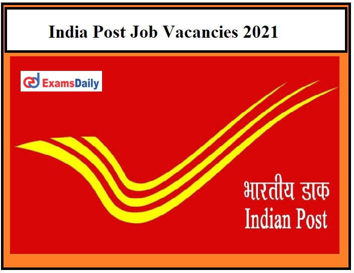 India Post Job Vacancies 2021 – Salary 19,900 per month Registration Date Ends Soon!!!