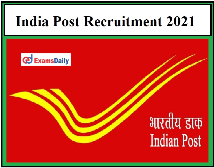 India Post Recruitment 2021 OUT, Latest Vacancies in Department of Post!!!