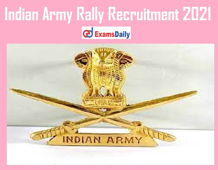 Indian Army Rally Recruitment 2021 Out – Apply Online for SD & Other Vacancies!!!