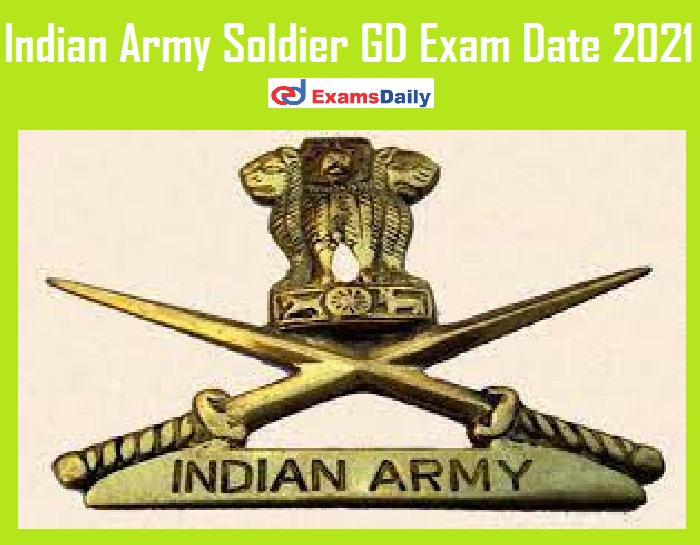 Indian Army Soldier GD Exam Date 2021 Out – Download CEE Reschedule Date!!!