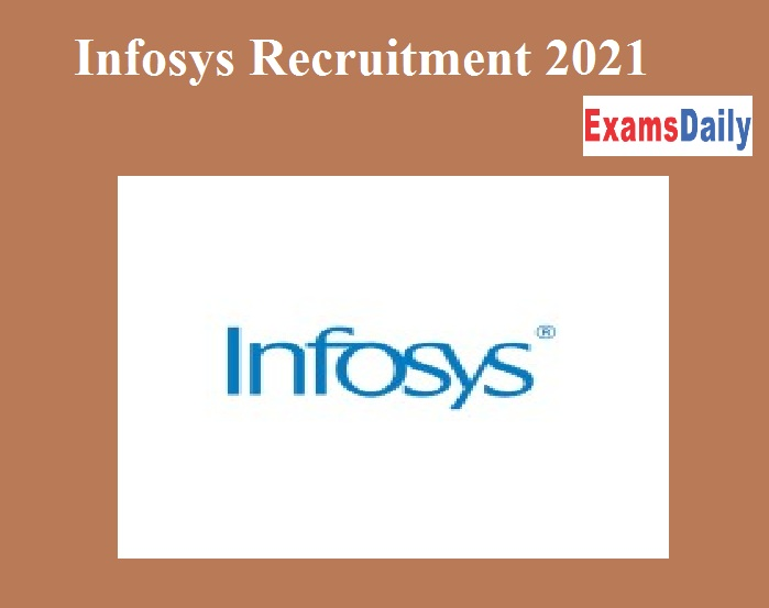 Infosys Recruitment 2021 Out – Check Details