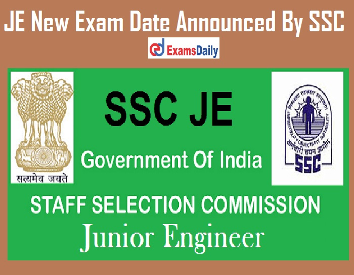 JE New Exam Date Announced By SSC – Check Revised Schedule Immediately!!!