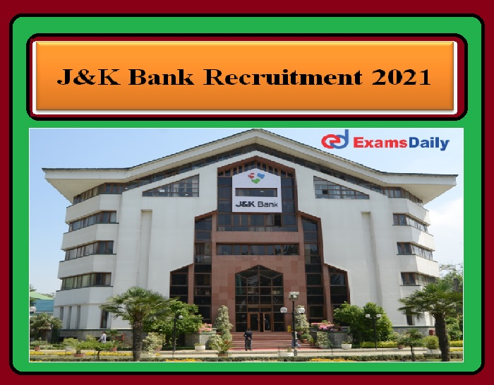 J&K Bank Recruitment 2021 Application Date End - Apply online before the last Date Don't Miss it