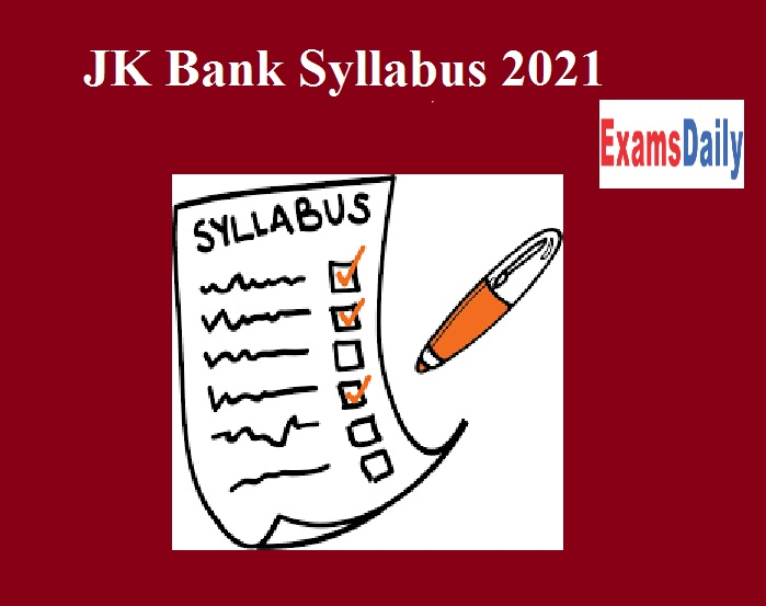 JK Bank Syllabus 2021 – Check Faculty and Office Assistant Exam Pattern
