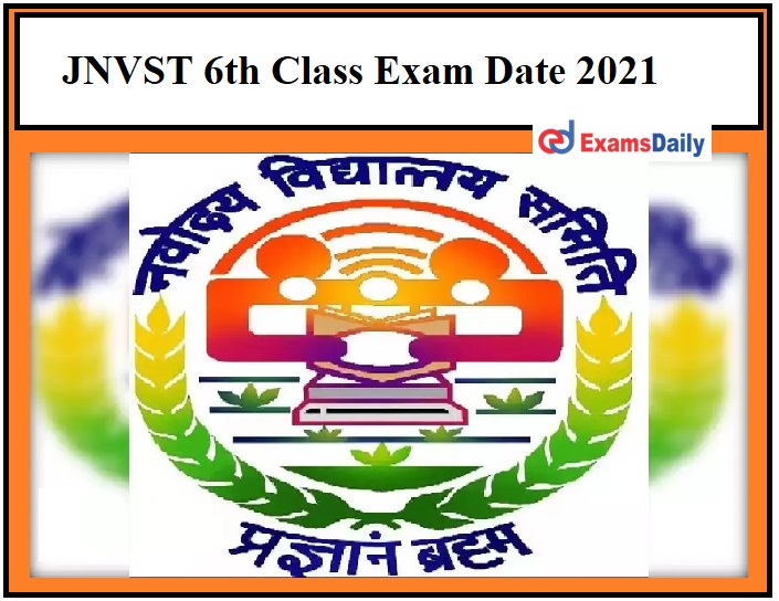JNVST 6th Class Exam Date 2021 Rescheduled - Download Class 6 Selection Test Date Here!!!
