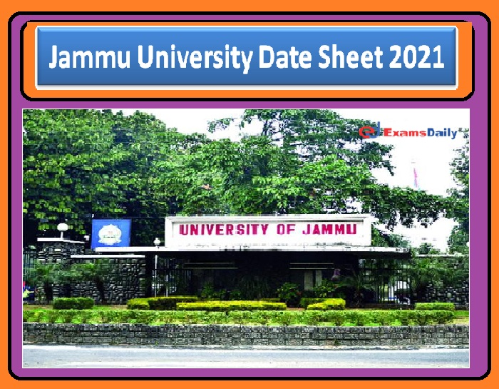 Jammu University Date Sheet 2021 Out –Check the Exam dates Download Exam Schedule